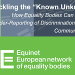 "Tackling the ""Known Unknown"": How Equality Bodies Can Address Under-Reporting of Discrimination through Communications"
