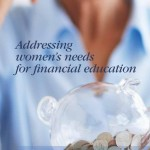 What are women's specific needs for financial education