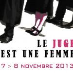 Le Juge est une femme – Colloque international, 7-8 novembre 2013, à Bruxelles